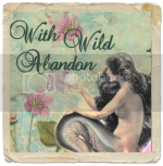 With Wild Abandon
